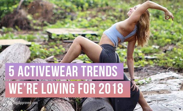 5 Fashion Trends In Yoga and Fitness Yoga Clothing We're Loving For 2018!